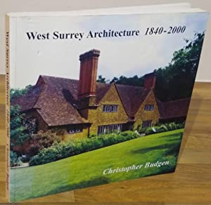 West Surrey Architecture 1840 - 2000
