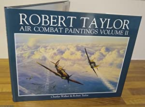 Robert Taylor - Air Combat Paintings. Volume II