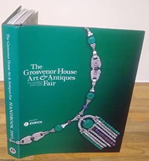 The Grosvenor House & Antiques Fair. 2003 Handbook