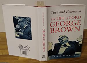 Tired and Emotional The Life of Lord George Brown