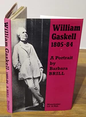 William Gaskell, 1805-1884: A portrait