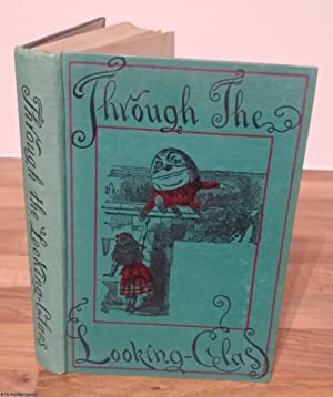Through The Looking-Glass, with Fifty Illustrations by John Tenniel