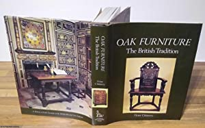 Oak Furniture, The British Tradition: A History of Early Furniture in the British Isles and New E...