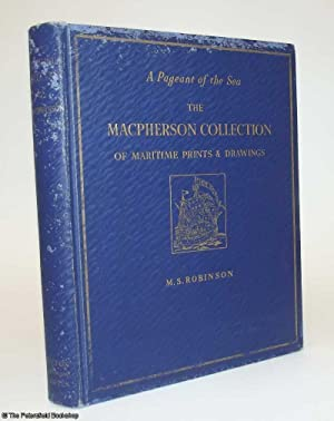 A Pageant of the Sea:, The Macpherson Collection of Maritime Prints and Drawings in the National ...