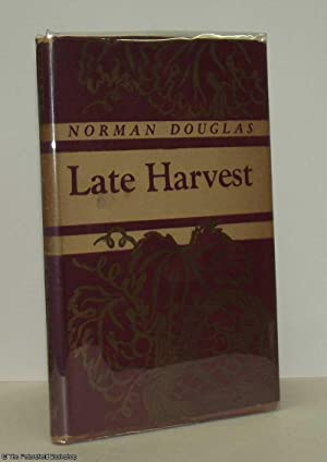 Late Harvest: Douglas, (Norman)
