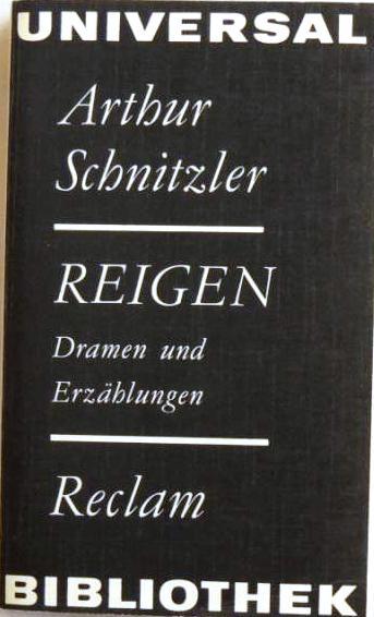 Reigen; Dramen und Erzählungen;: Schnitzler, Arthur