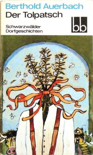 Der Tolpatsch Schwarzwälder Dorfgeschichten: Auerbach, Berthold