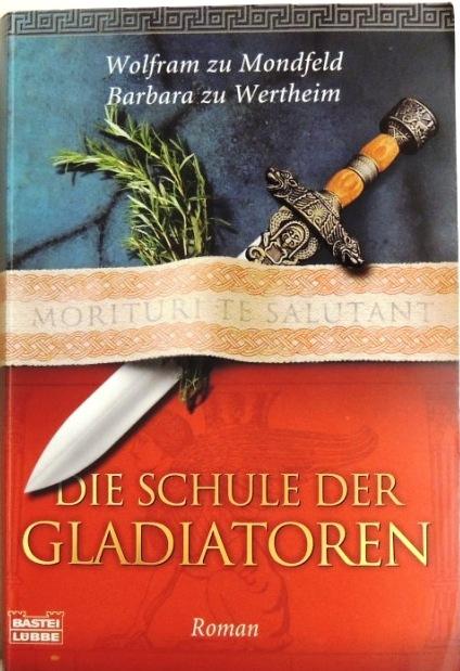 Die Schule der Gladiatoren: Historischer Roman (Allgemeine Reihe. Bastei Lübbe Taschenbücher)
