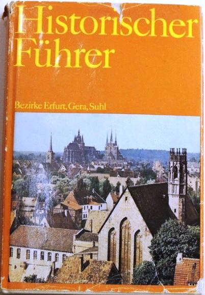 Historischer Führer; Stätten und Denkmale der Geschichte