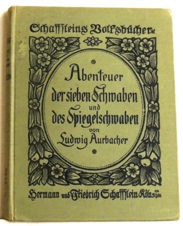 Abenteuer der sieben Schwaben und des Spiegelschwaben: Aurbacher, Ludwig