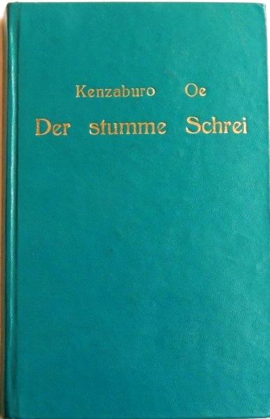 Der stumme Schrei Roman: Oe, Kenzaburo