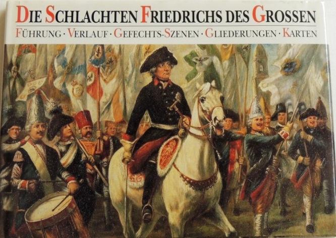 Die Schlachten Friedrichs des Grossen Führung, Verlauf,: Dorn, Günter und