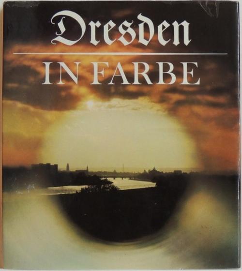 Dresden in Farbe: Böhle, Karl-Heinz
