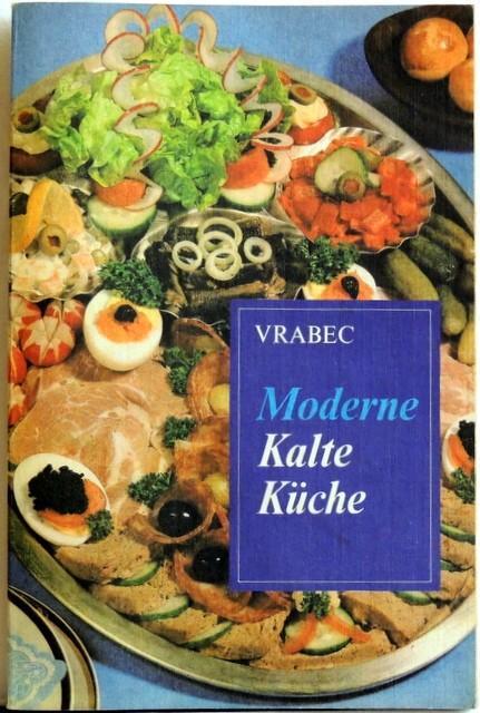 Moderne Kalte Küche. Grundsätze der ...