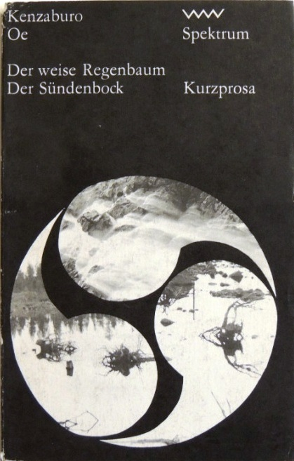 Der weise Regenbaum - Der Sündenbock; Kurzprosa: Oe, Kenzaburo