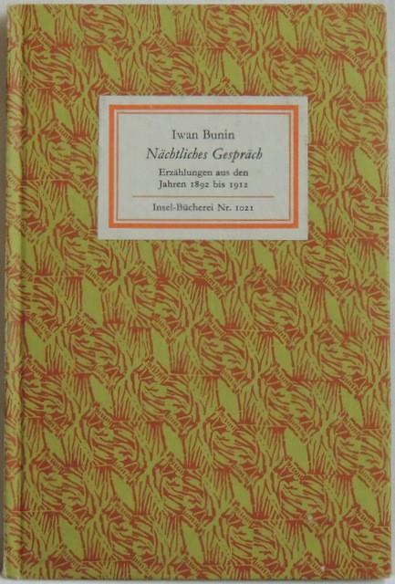 Nächtliches Gespräch Erzählungen aus den Jahren 1892: Bunin, Iwan