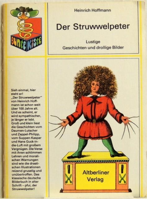 Der Struwwelpeter; lustige Geschichten und drollige Bilder: Hoffmann, Heinrich