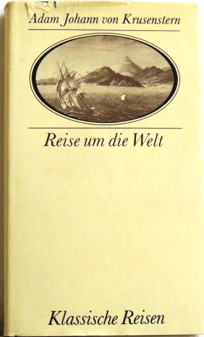 Reise um die Welt; Erlebnisse und Bordbuchnotizen: Krusenstern, Adam Johann