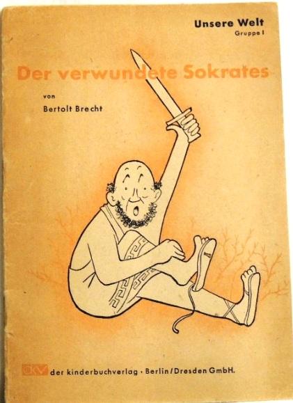 Der verwundete Sokrates;: Brecht, Bertolt