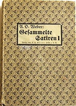 Gesammelte Satiren; 1903 - 1913; Band I;: Weber, A.O