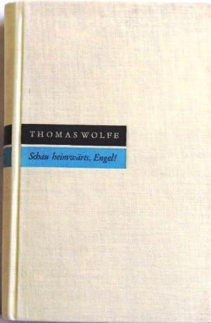 Schau heimwärts, Engel! Eine Geschichte vom begrabnen: Wolfe, Thomas