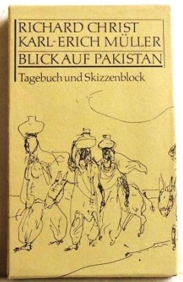 Blick auf Pakistan Tagebuch und Skizzenblock. Zwei: Christ, Richard und
