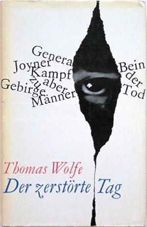 Der zerstörte Tag Erzählungen: Wolfe, Thomas