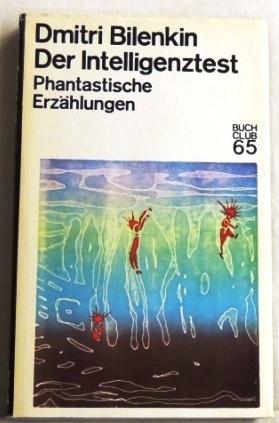 Der Intelligenztest; Phantastische Erzählungen;: Bilenkin, Dmitri