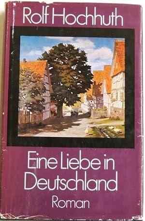 Eine Liebe in Deutschland; Roman;: Hochhuth, Rolf