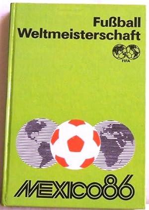 Fussball-Weltmeisterschaft Mexico 86: Friedemann, Horst; Wolf