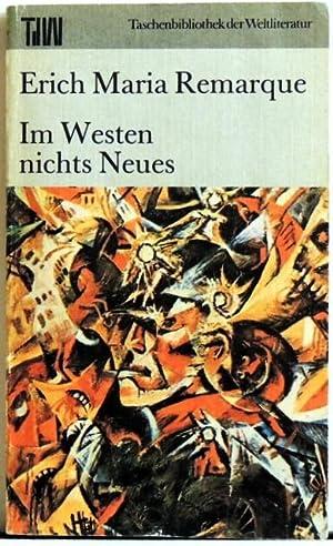 Im Westen nichts Neues: Remarque, Erich Maria.