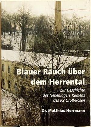 Blauer Rauch über dem Herrental; Zur Geschichte: Herrmann, Matthias