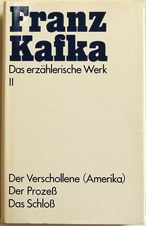 Das erzählerische Werk; 2 Der Verschollene (Amerika);: Kafka, Franz