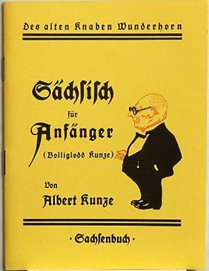 Sächisch für Anfänger;: Kunze, Albert