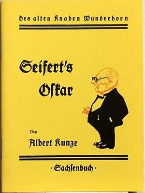 Seifert's Oskar;: Kunze, Albert