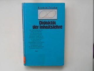 Didaktik der Inhaltslehre.: Fricke, Arnold: