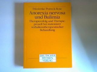 Anorexia nervosa und Bulimia : Therapieerfolg u. Therapieprozess bei stationärer verhaltenstherapeut. Behandlung. - Potreck-Rose, Friederike