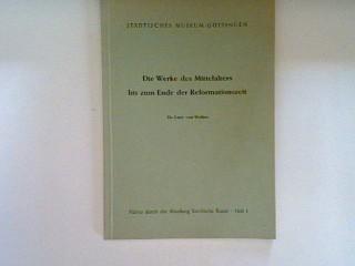 Die Werke des Mittelalters bis zum Ende: Weiher, Lucy von: