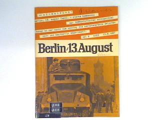 Berlin, 13. August : Sperrmassnahmen gegen Recht: Bundesministerium für Gesamtdeutsche