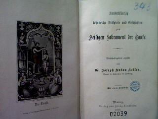 Hundertfünfzig lehrreiche Beispiele und Geschichten zum heiligen: Keller, Josef Anton: