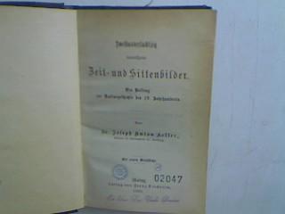 Zweihundertachtzig interessante Zeit- und Sittenbilder: ein Beitrag: Keller, Josef Anton:
