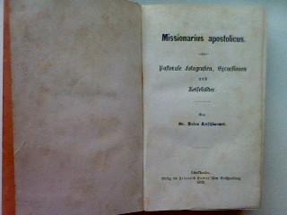 Missionarius apostolicus. Pastorale Fotografien, Excursionen und Reisebilder: Kerschbaumer, Anton: