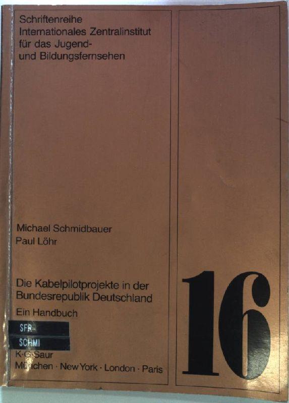 Die Kabelpilotprojekte in der Bundesrepublik Deutschland : Ein Handbuch. Schriftenreihe des ...
