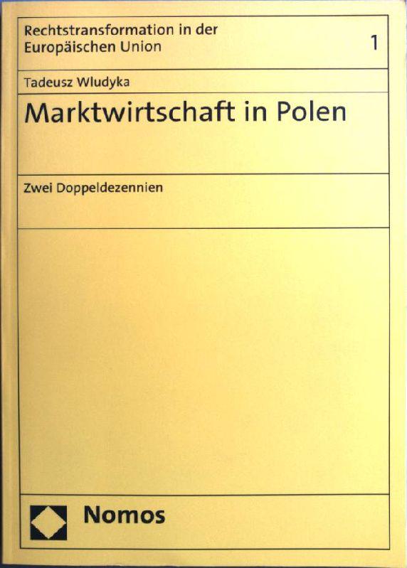 Marktwirtschaft in Polen: zwei Doppeldezennien. Rechtstransformation in der Europäischen Union; 1 - Wludyka, Tadeusz