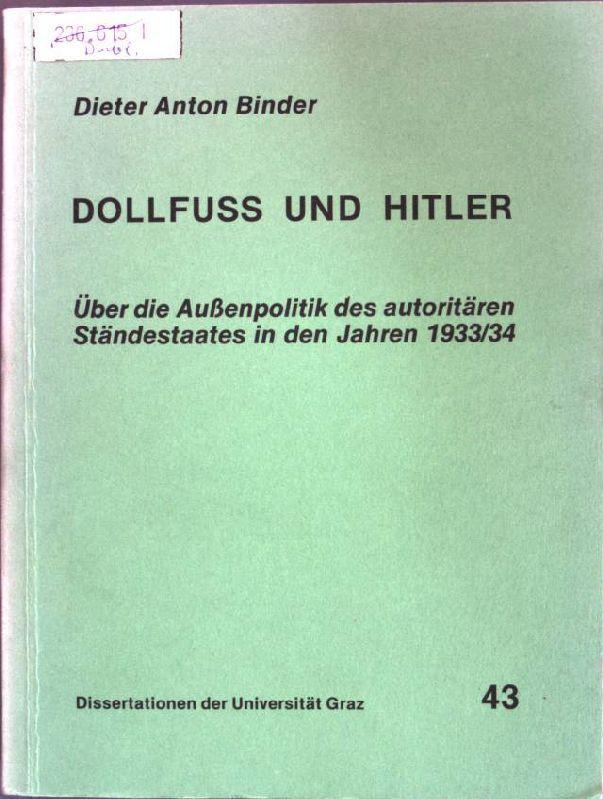 Dollfuss und Hitler : Über die Außenpolitik: Binder, Dieter Anton: