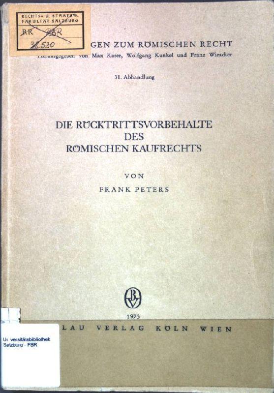 Die Rücktrittsvorbehalte des römischen Kaufrechts. Forschungen zum römischen Recht, 31. Abhandlung; - Peters, Frank