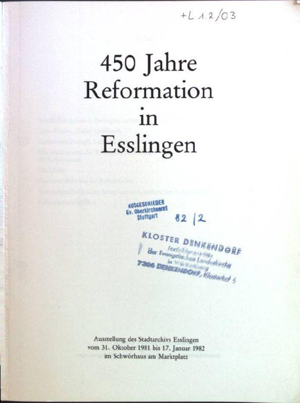 450 Jahre Reformation in Esslingen: Stadtarchiv Esslingen [Hrsg.]: