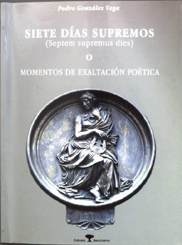 Siete días supremos (Septem supremus dies) o: Vega, Pedro Gonzalez: