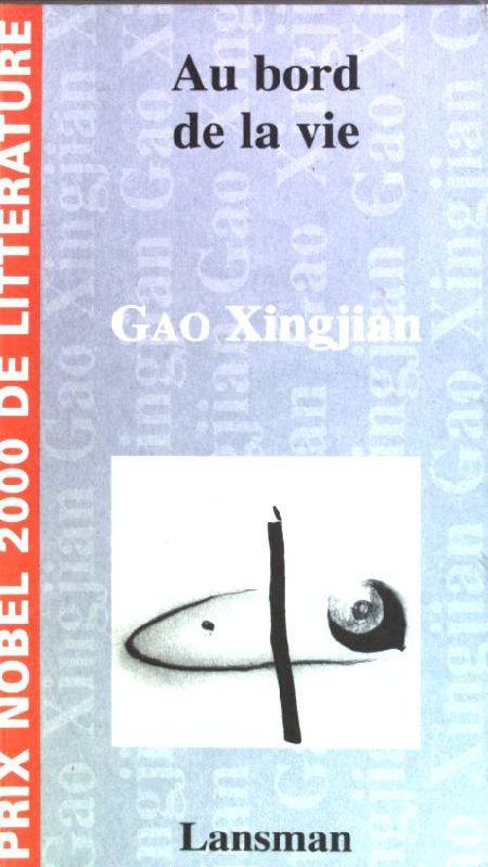 Au bord de la vie: Xingjian, Gao: