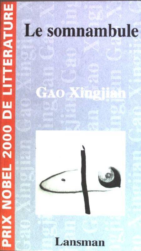 Le Somnanbule: Xingjian, Gao: